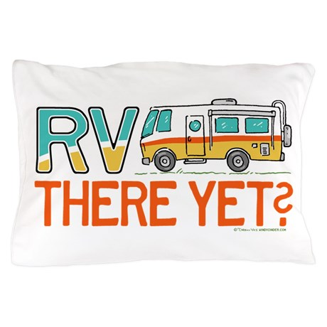 rv_there_yet_pillow_case