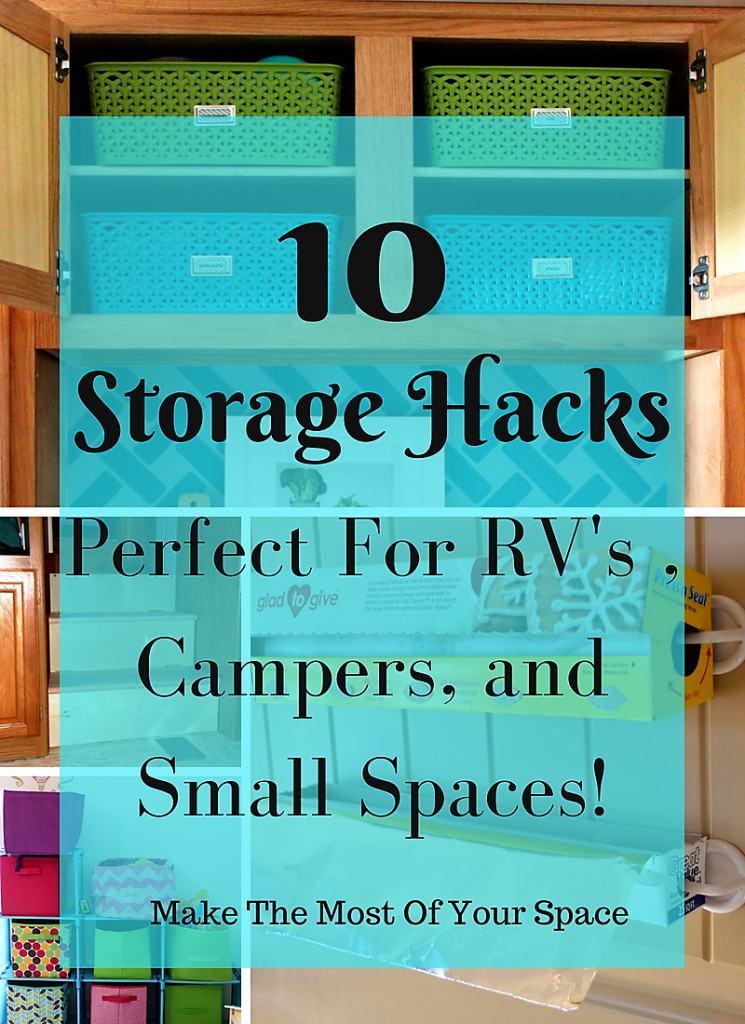 10 storage hacks for campers, RVs and small spaces. make the most of your space on a budget!
