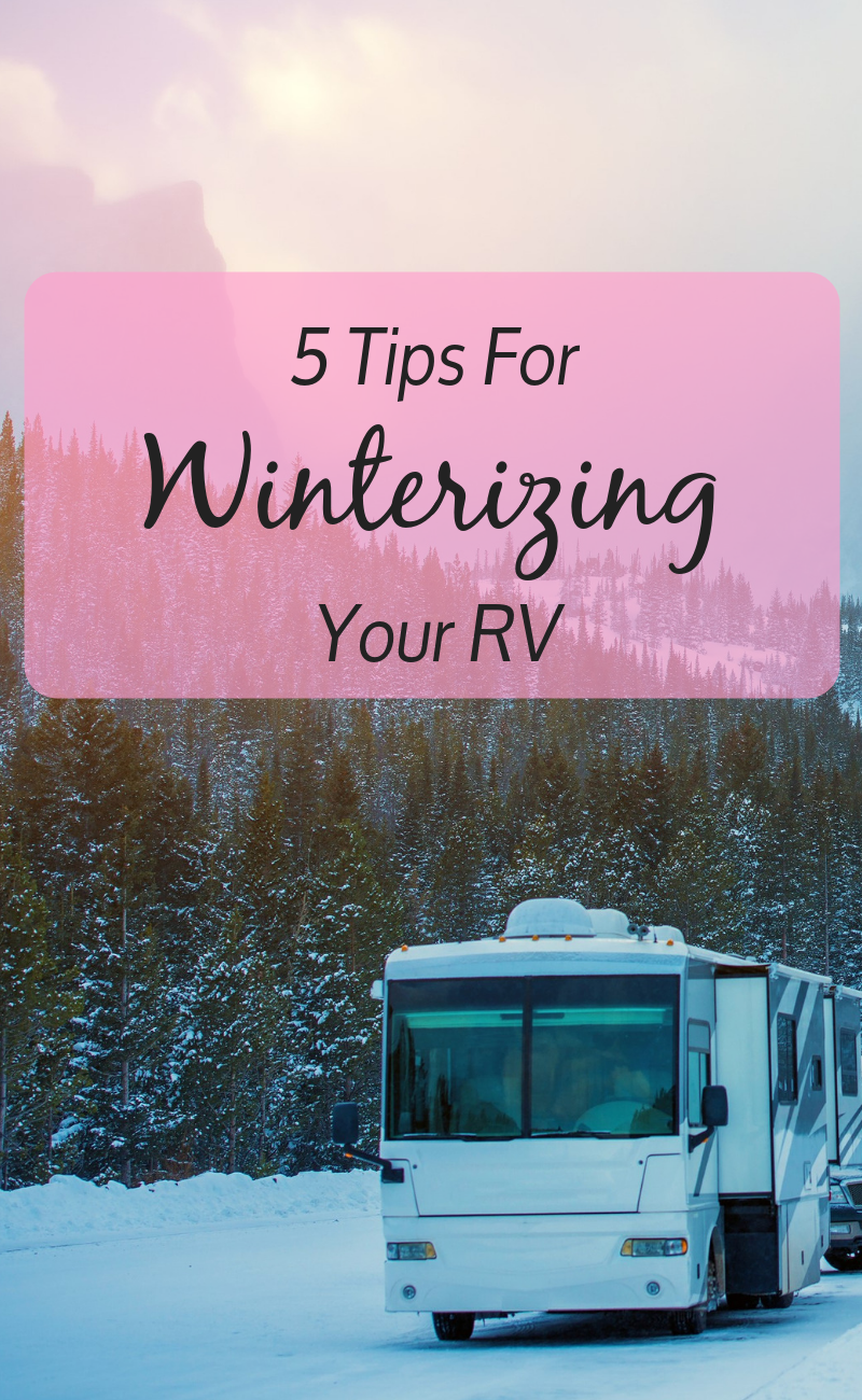 5 Tips for Winterizing Your RV.