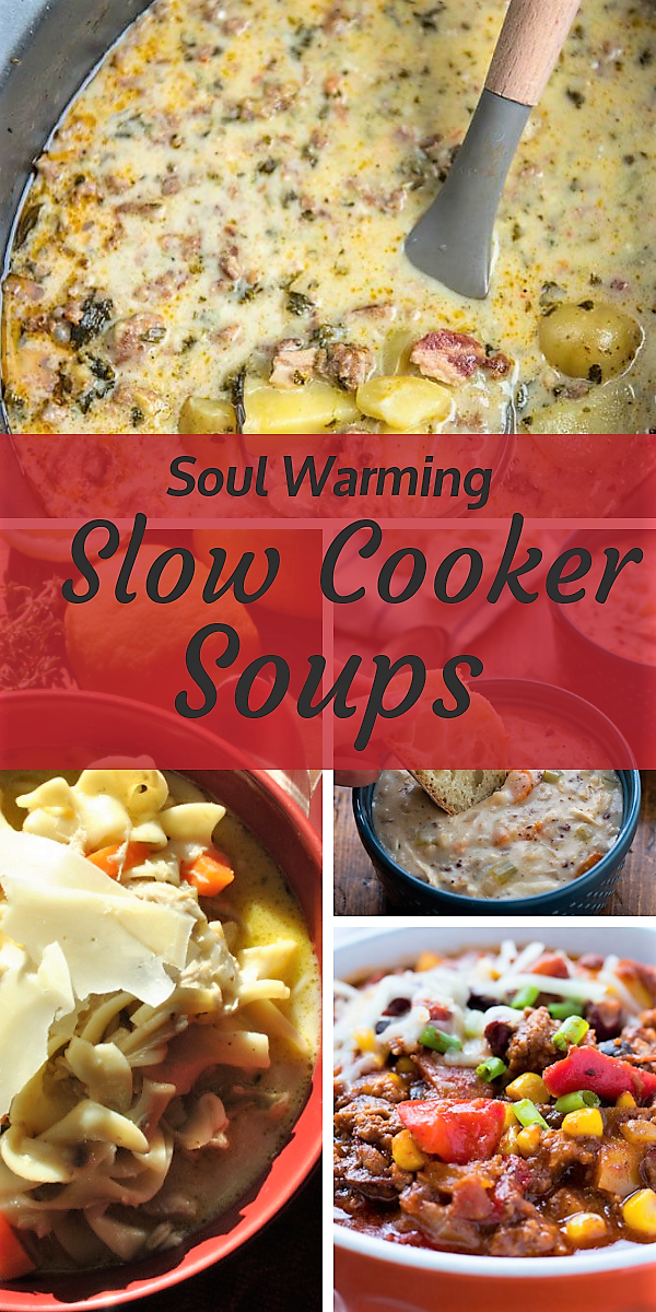 Soul Warming Slow Cooker Soups. perfect winter and fall soup recipes made for your crock pot. These crock pot soups will warm your body and soul and are perfect soups for camping.