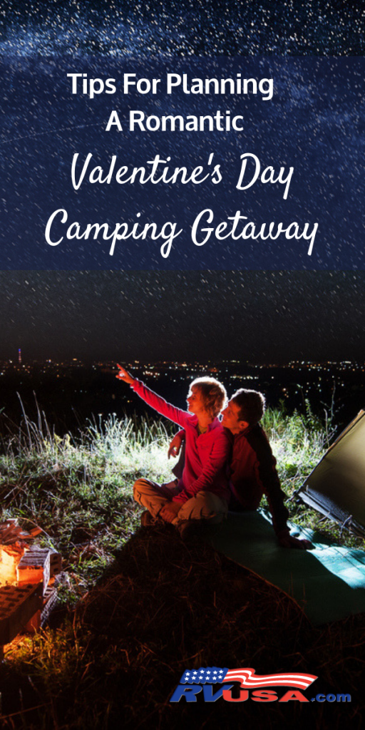 Valentine's Day Camping getaway. Tips to make your camping trip more romantic.