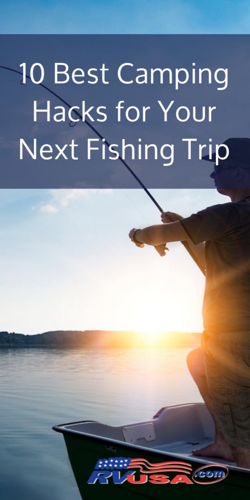 10 Best Camping Hacks for Your Next Fishing Trip