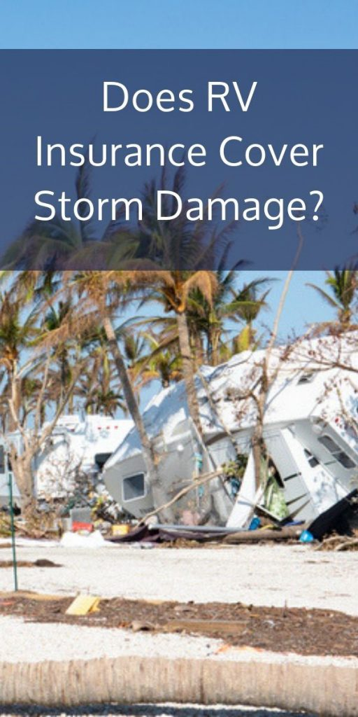 Does RV insurance cover storm damage?